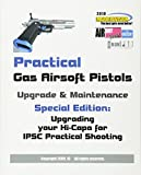 Practical Gas Airsoft Pistols Upgrade & Maintenance: Special Edition: Upgrading your Hi-Capa for IPSC...